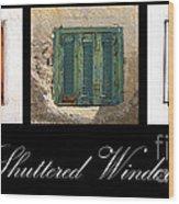 Shuttered Windows Wood Print