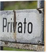 Signboard In Italian Privato Wood Print