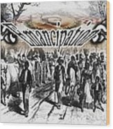 Slaves Traveling To Freedom Land Wood Print by Belinda Threeths