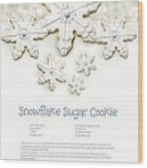Snowflake Sugar Cookies With Receipe  Wood Print by Sandra Cunningham