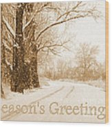 Soft Sepia Season's Greetings Card Wood Print by Carol Groenen
