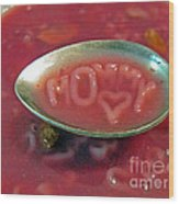Soup For Mommy Wood Print by Ausra Huntington nee Paulauskaite