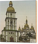 St Michaels Monastery In Kiev - Ukraine Wood Print