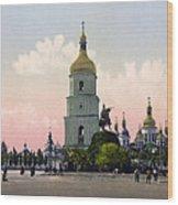 St Sophia Cathedral In Kiev - Ukraine - Ca 1900 Wood Print