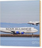 Star Alliance Airlines And United Airlines Jet Airplanes At San Francisco International Airport Sfo  Wood Print
