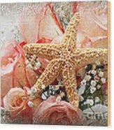 Starfish And Pink Roses Wood Print