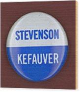 Stevenson Campaign Button Wood Print