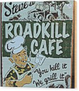 Steves Roadkill Cafe Wood Print