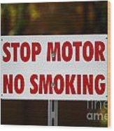 Stop Motor No Smiking Wood Print