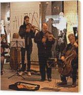 Street String Quartet Wood Print