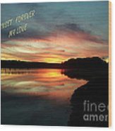 Sunset Forever My Love Wood Print
