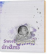 Sweet Dreams Wood Print