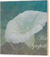 Sympathy Greeting Card - Wild Morning Glory - Bindweed Wood Print