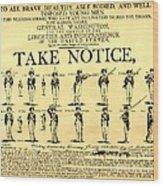 Revolutionary War  Take Notice  Wood Print