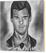 Taylor Lautner Sharp Wood Print by Kenal Louis