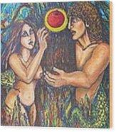 Temptation Of Adam And Eve  Wood Print