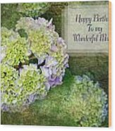Textured Hydrangeas Birthday Mother Greeting Card Wood Print