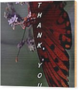 Thank You Card - Butterfly Wood Print