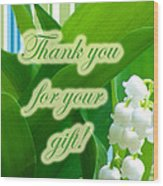 Thank You For The Gift Greeting Card - Lily Of The Valley Wood Print