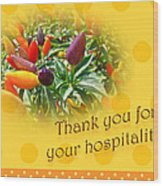 Thank You For Your Hospitality Greeting Card - Decorative Pepper Plant Wood Print