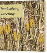 Thanksgiving Greeting Card - Dried Corn Stalks Wood Print