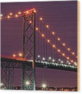 The Ambassador Bridge At Night - Usa To Canada Wood Print by Gordon Dean II