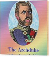 The Archduke After Arcimboldo Wood Print
