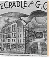 The Cradle Of The Gop Wood Print