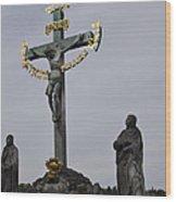 The Crucifix And Calvary - Prague Wood Print