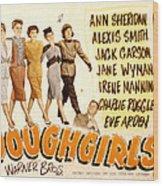 The Doughgirls, Ann Sheridan, Alexis Wood Print by Everett