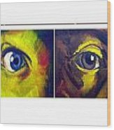 The Eyes Have It Wood Print