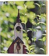 The First Tweetaterian Church Wood Print