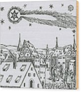 The Great Comet Of 1556 Wood Print