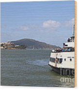The Harbor King Ferry Boat On The San Francisco Bay With Alcatraz Island In The Distance . 7d14355 Wood Print