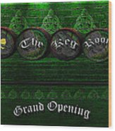 The Keg Room Grand Opening Version 3 Wood Print