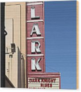 The Lark Theater In Larkspur California - 5d18490 Wood Print