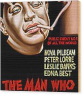 The Man Who Knew Too Much, Peter Lorre Wood Print