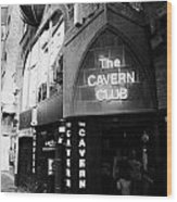 The New Cavern Club In Mathew Street In Liverpool City Centre Birthplace Of The Beatles Wood Print