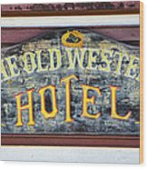 The Old Western Hotel Wood Print
