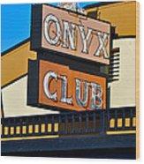 The Onyx Club Wood Print