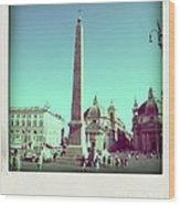 The Piazza Del Popolo. Rome Wood Print