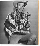 The Roy Rogers Show, Roy Rogers Wood Print