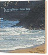 The Sea Complains Wood Print