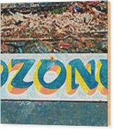 The Sign Of The Ozone Wood Print