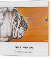 The Stand Off Wood Print