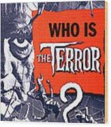 The Terror, Boris Karloff On 1 Sheet Wood Print