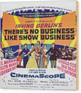 Theres No Business Like Show Business Wood Print