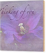 Thinking Of You Greeting Card - Rose Of Sharon Wood Print