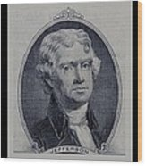 Thomas Jefferson 2 Dollar Bill Portrait Wood Print