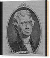 Thomas Jefferson In Black And White Wood Print